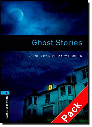 Oxford Bookworms Library: Oxford Bookworms. Stage 5: Ghost Stories CD Pack Edition 08: 1800 Headwords