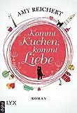 Kommt Kuchen, kommt Liebe (German Edition)