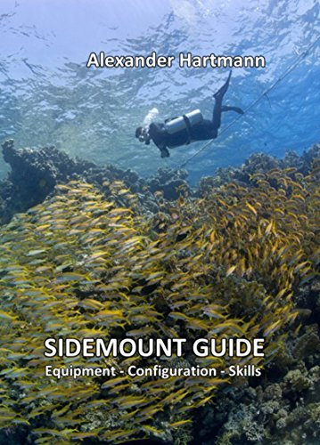 Sidemount Guide: Equipment – Configuration – Skills (English Edition) por Alexander Hartmann