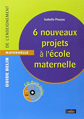 6 nouveaux projets à l'école maternelle (1Cédérom) par Isabelle Pouyau