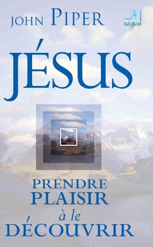Lire en ligne Jésus, prendre plaisir à le découvrir pdf epub