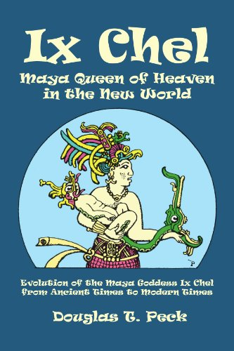 IX Chel Maya Queen of Heaven in the New World
