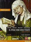 Il piacere dei testi. Con Scrittura. Ediz. arancio. Per le Scuole superiori. Con espansione online: 1