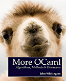 More OCaml: Algorithms, Methods & Diversions (English Edition)