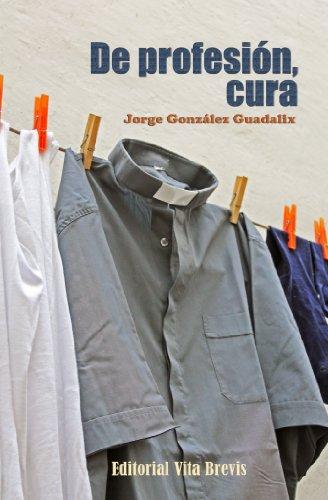 De profesión, cura por Jorge González Guadalix