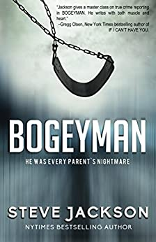Bogeyman: He Was Every Parent's Nightmare by [Jackson, Steve]
