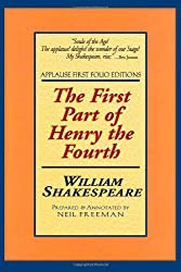 The First Part of Henry the Fourth: Applause First Folio Editions (Folio Texts) (Pt. 1)