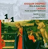 Josquin Desprez: Missa de Beata Virgine; Lassus: Passio secundum Matthaeum