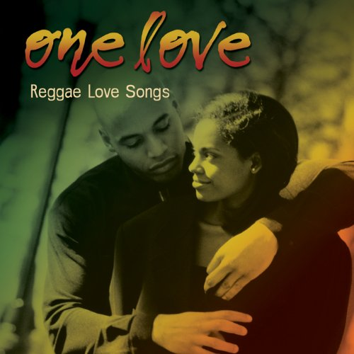 One Love… Reggae Love Songs