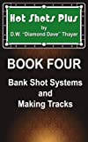 Hot Shots Plus - Book 4 (Hot Shots Plus - 6 Book Pool and Billiards Series)
