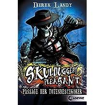 Skulduggery Pleasant – Passage der Totenbeschwörer: Band 6