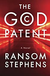 The God Patent by Ransom Stephens (2013-04-23)