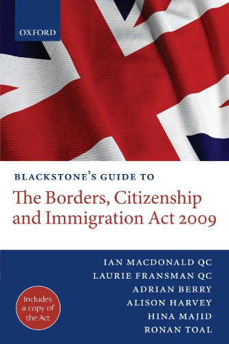 Blackstone's Guide to the Borders, Citizenship and Immigration Act 2009 (Blackstone's Guides)
