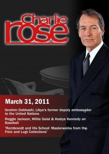 Charlie Rose - Ibrahim Dabbashi / Reggie Jackson, Willie Geist & Kostya Kennedy on Baseball / Rembrandt (March 31, 2011) [DVD] [NTSC] -