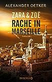 Zara und Zoë - Rache in Marseille von Alexander Oetker