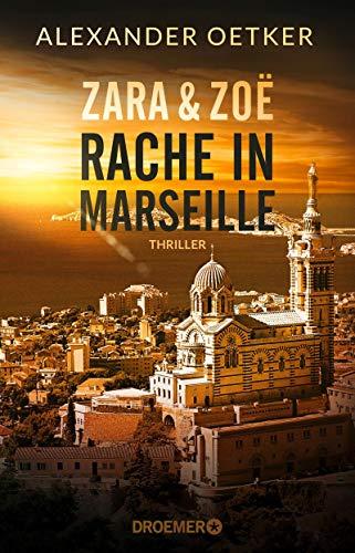 Buchseite und Rezensionen zu 'Zara und Zoë - Rache in Marseille' von Alexander Oetker