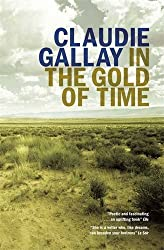 In the Gold of Time by Claudie Gallay (2016-07-12)