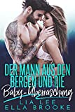 Der Mann aus den Bergen und die Baby-Überraschung (German Edition) von Lia Lee