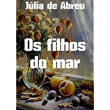 Os filhos do mar (Portuguese Edition)