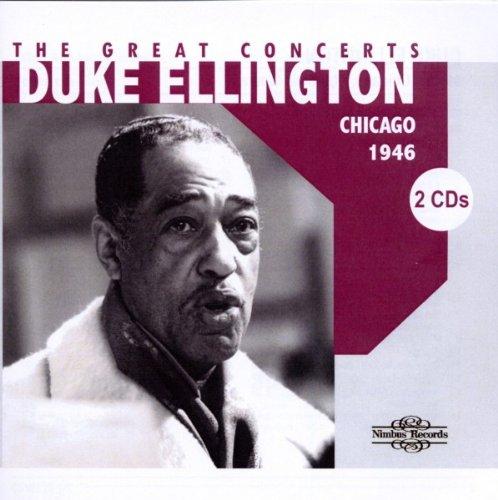 Ellington Greatest Concerts-Chicago 1946