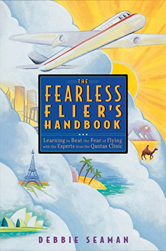 The Fearless Flier's Handbook: The Internationally Recognized Method for Overcoming the Fear of Flying (English Edition) - Manual Air-relief