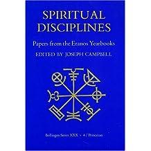 Papers from the Eranos Yearbooks.: Eranos 4. Spiritual Disciplines (Spirtual Disciplines)