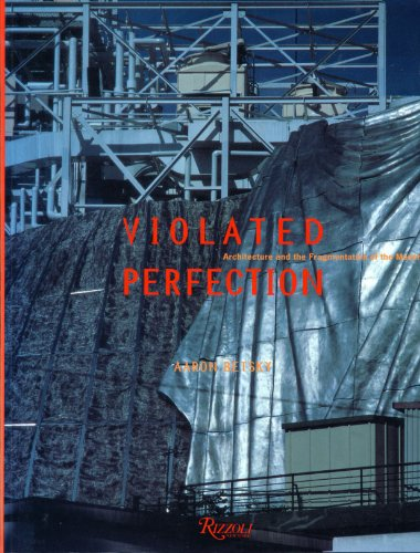 Violated Perfection: Architectural Fragmentation of Modernism por Aaron Betsky