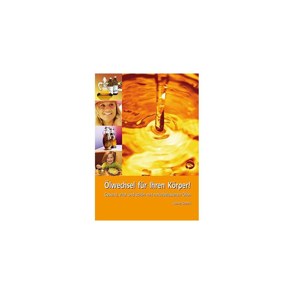 Lwechsel Fr Ihren Krper Gesund Vital Und Schn Mit Naturbelassenen Len