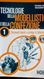 Tecnologia della modellistica e della confezione. Per le Scuole