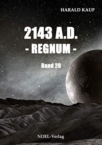 2143 A.D. - Regnum - (Neuland Saga)