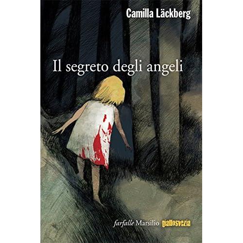 Il Segreto Degli Angeli: L'ottava Indagine Di Erica Falck E Patrik Hedström (Le Indagini Di Erica Falck E Patrik Hedström)