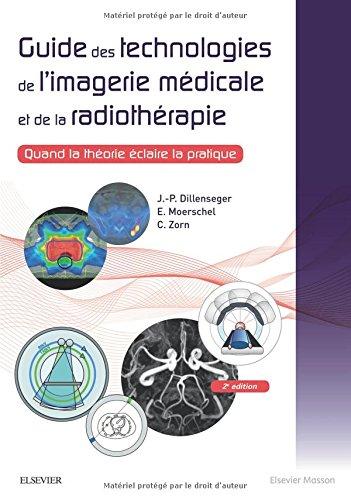 Guide des technologies de l'imagerie médicale et de la radiothérapie: Quand la théorie éclaire la pratique