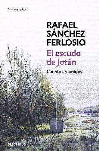 El escudo de Jotán: Cuentos reunidos por Rafael Sánchez Ferlosio