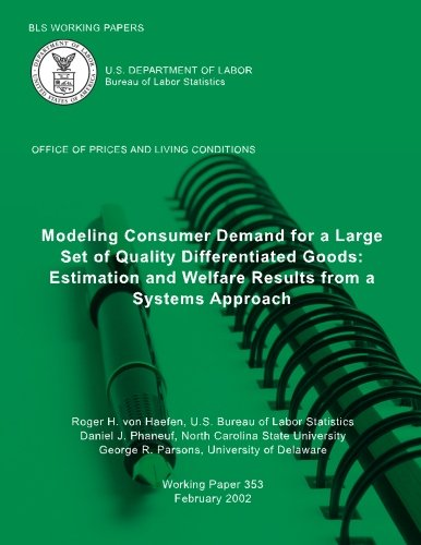 BLS Working Papers: Modeling Consumer Demand for a Large Set of Quality Differentiated Goods: Estimation and Welfare Results from a Systems Approach -
