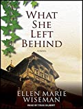What She Left Behind by Ellen Marie Wiseman (2014-06-27)