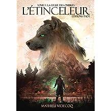 La Ligue des ombres: Une saga d'heroïc fantasy (L'Etinceleur t. 1)