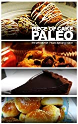 Piece of Cake Paleo - The Effortless Paleo Baking Bible (English Edition)