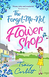 The Forget-Me-Not Flower Shop: The feel-good romantic comedy to read in 2018