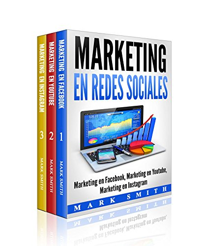 Marketing en Redes Sociales : Marketing en Facebook, Marketing en Youtube, Marketing en Instagram (Libro en Español/Social Media Marketing Book Spanish Version) por Mark Smith