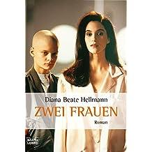 Zwei Frauen: Roman (Allgemeine Reihe. Bastei Lübbe Taschenbücher)