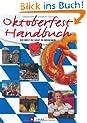 Das Oktoberfest-Handbuch: Die Welt zu Gast in München