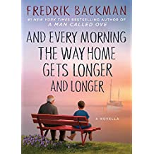 And Every Morning the Way Home Gets Longer and Longer: A Novella (English Edition)