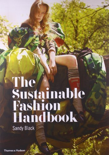 The Sustainable Fashion Handbook by Sandy Black, Hilary Alexander (2012) Paperback