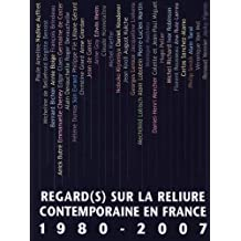 Regard(s) sur la reliure contemporaine en France 1980-2007