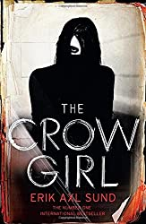 The Crow Girl by Erik Axl Sund (2016-04-14)