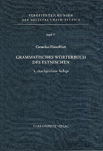 Grammatisches Wörterbuch des Estnischen (Veröffentlichungen der Societas Uralo-Altaica, Band 77)