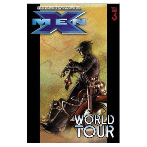 Ultimate X-Men Volume 3: World Tour TPB
