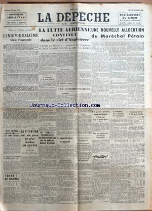 DEPECHE DU CENTRE (LA) [No 52] du 14/08/1940 - L'INDIVIDUALISME VICE FRANCAIS - LA LUTTE AERIENNE CONTINUE DANS LE CIEL D'ANGLETERRE - UNE NOUVELLE ALLOCUTION DU MARECHAL PETAIN - UN OURAGAN DEVASTE LA COTE DE LA CAROLINE - EN EGYPTE - LES NEGOCIATIONS HUNGARO- ROUMANIES - LA LOI ANTIJUIVE EN