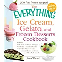 The Everything Ice Cream, Gelato, and Frozen Desserts Cookbook: Includes: Fresh Peach Ice Cream, Ginger Pear Sorbet, Chocolate Hazelnut Gelato, Green ... Lavender Honey Ice Cream...and Hundreds More! by Susan Whetzel (25-May-2012) Paperback