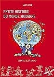 Petite histoire du monde moderne Vol. 2 : de la bastille à Bagdad